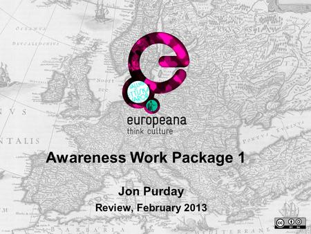 Awareness Work Package 1 Jon Purday Review, February 2013.