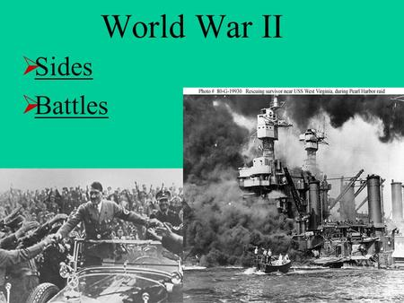 World War II Sides Battles.