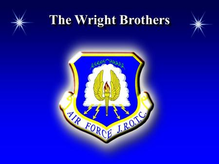 The Wright Brothers. Chapter 2, Lesson 1 Chapter Overview The Wright Brothers Developing Aircraft.