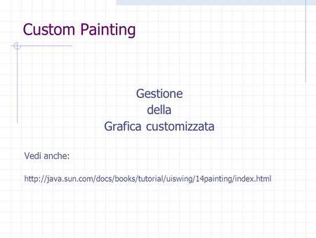 Custom Painting Gestione della Grafica customizzata Vedi anche: