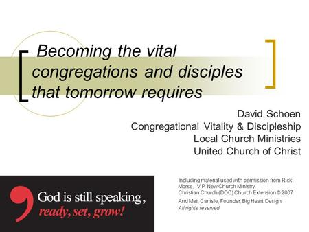 Becoming the vital congregations and disciples that tomorrow requires David Schoen Congregational Vitality & Discipleship Local Church Ministries United.