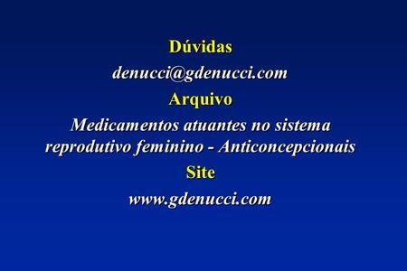 Dúvidas Arquivo Medicamentos atuantes no sistema reprodutivo feminino - Anticoncepcionais Site  Dúvidas