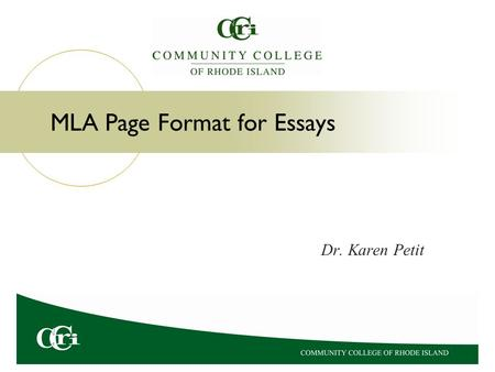 """MLA Page Format for Essays Dr. Karen Petit. MLA Format """"MLA"""" is an abbreviation for the Modern Language Association. Modern Language Association. """"MLA."""