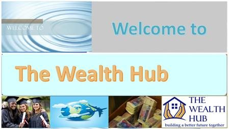 The Wealth Hub Company DIRECTORS The Wealth Hub Company DIRECTORS Dr Lizette Kleynhans Dr Ngoato Takalo TO BE ADDED Stefan Minnaar AdminFinanceTravelAdminFinanceTravel.