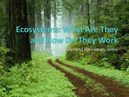 Chapter 3 (Miller and Spoolman, 2010). Core Case Study: Tropical Rain Forests Are Disappearing Cover about 2% of the earth's land surface Cover about.