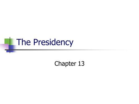 The Presidency Chapter 13. Section 1: The President's Job Description The President's Roles Chief of State The President is chief of state. This means.