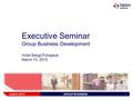 1 June 9, 2015GROUP BUSINESS DEVELOPMENT Executive Seminar Group Business Development Hotel Bangi-Putrajaya March 10, 2015.