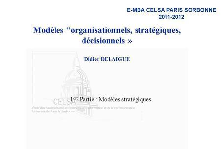 E-MBA CELSA PARIS SORBONNE 2011-2012 Modèles