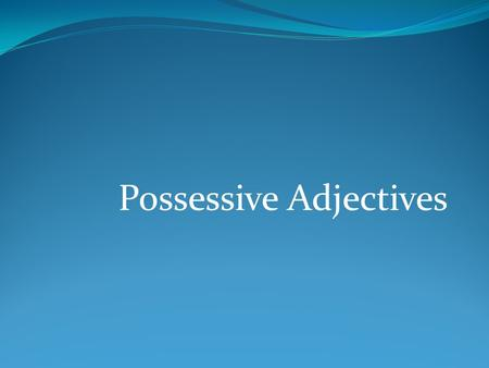 Possessive Adjectives Showing Possession In Spanish there are NO apostrophes. You cannot say, for example, Jorges dog, (using an apostrophe)