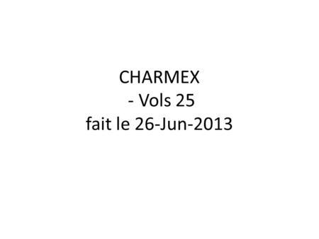 CHARMEX - Vols 25 fait le 26-Jun-2013. Altitude et SMPS total.