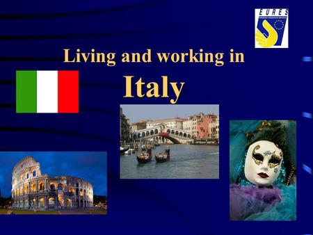 Italy Living and working in Italy. General information location Southern Europe area 301.338 km2 capitalRome, 2,7 mil main cities Milan, Rome, Naples,
