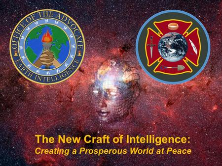 The New Craft of Intelligence: Creating a Prosperous World at Peace.