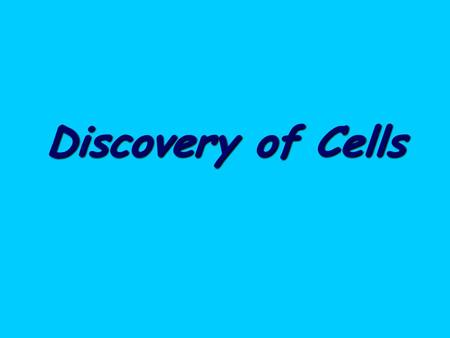 Discovery of Cells. First to View Cells In 1665, Robert Hooke used a microscope to examine a thin slice of cork What he saw looked like small boxes so.