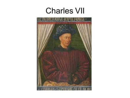 Charles VII. Louis XI Louis XII & Mary Tudor(daughter of Henry VII and sister of Henry VIII.