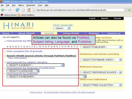 Other methods of finding journals Articles can also be found via PubMed, Subject listing, Language, and Publisher.
