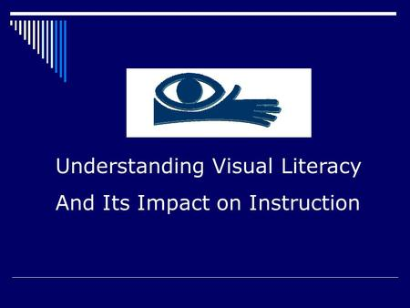 Understanding Visual Literacy And Its Impact on Instruction.