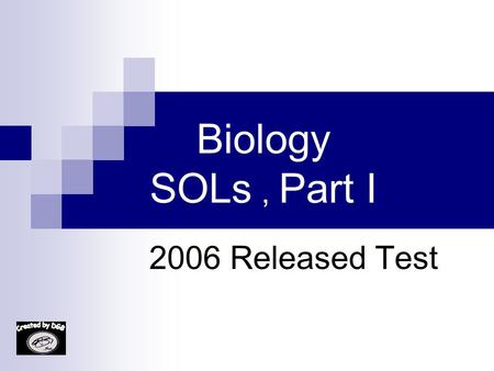 Biology SOLs, Part I 2006 Released Test 1. Which data point on the graph is probably invalid? A. A. 4 B. B. 3 C. C. 2 D. D. 1.