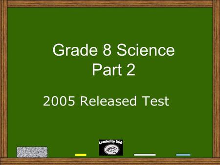 Grade 8 Science Part 2 2005 Released Test 26. Which of the following is a true statement about the magnetic field between two magnets? A. A. The south.