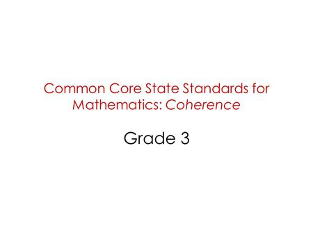 Common Core State Standards for Mathematics: Coherence Grade 3.