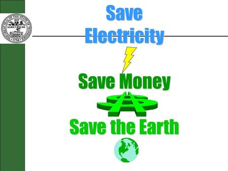 Save Electricity Save Money Save the Earth.