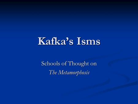 Kafkas Isms Schools of Thought on The Metamorphosis.
