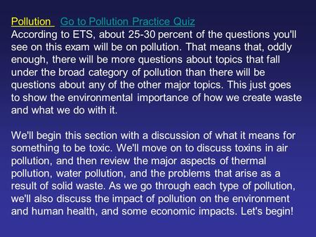 Pollution Go to Pollution Practice QuizGo to Pollution Practice Quiz According to ETS, about 25-30 percent of the questions you'll see on this exam will.