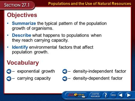 Objectives Summarize the typical pattern of the population growth of organisms. Populations and the Use of Natural Resources Describe what happens to.
