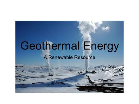 Geothermal Energy A Renewable Resource. History There wasn't an official founder of geothermal energy, however there were numerous individuals that helped.