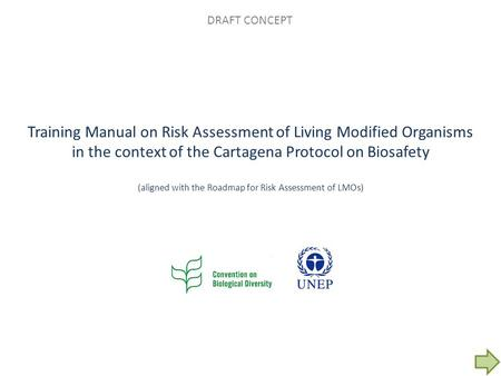 Training Manual on Risk Assessment of Living Modified Organisms in the context of the Cartagena Protocol on Biosafety (aligned with the Roadmap for Risk.