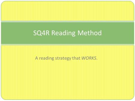 A reading strategy that WORKS. SQ4R Reading Method.